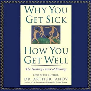 Why You Get Sick, How You Get Well Audiobook