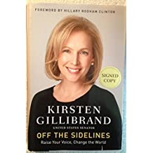 OFF THE SIDELINES. Raise Your Voice, Change the World. Foreword by Hillary Rodham Clinton.