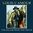 The Killer from the Pecos (Dramatized) Performance by Louis L'Amour Narrated by  uncredited