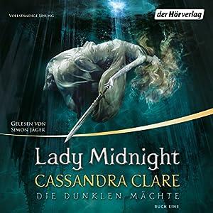 Lady Midnight (Die Dunklen Mächte 1) Hörbuch
