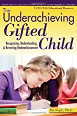 The Underachieving Gifted Child: Recognizing, Understanding, and Reversing Underachievement Paperback