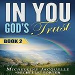 In You, God's Trust: Book 2 | Michelline Jacquelle Porter