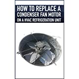 Step by Step How to replace a condenser fan motor on a HVAC refrigeration unit, heat pump, air conditioner