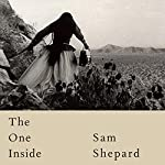 The One Inside | Sam Shepard,Patti Smith - foreword