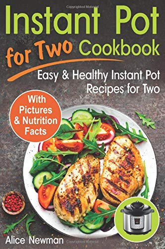 Instant Pot for Two Cookbook: Easy and Healthy Instant Pot Recipes Cookbook for Two 1