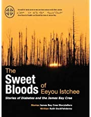 The Sweet Bloods of Eeyou Istchee: Stories of Diabetes and the James Bay Cree