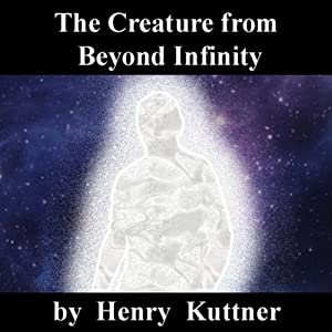 The Creature from Beyond Infinity Audiobook