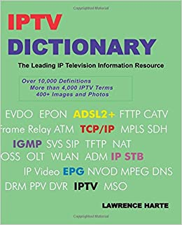 Iptv Dictionary Ip Television Internet Television And Ip Catv Harte Mr Lawrence 9781932813340 Amazon Com Books