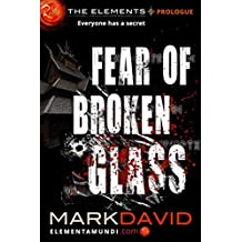 Fear Of Broken Glass: The Elements: Prologue