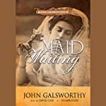 Maid in Waiting: The Forsyte Chronicles, Book 7 | John Galsworthy