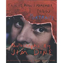 Jim Dine: This is how I Remember Now: Portraits: Photographs by Jim Dine by Susanne Lange (2008-11-10)