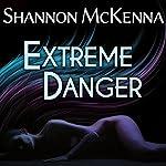Extreme Danger: McClouds & Friends Series # 5 | Shannon McKenna