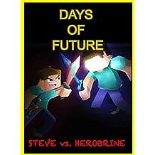 Steve vs. Herobrine: Days Of Future: The Unofficial Minecraft Novel