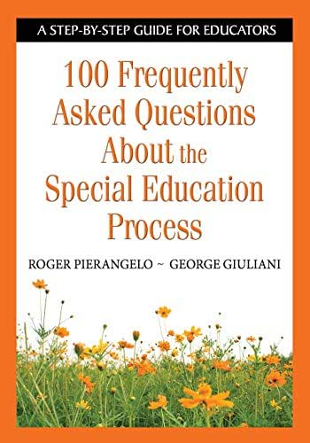 100 Frequently Asked Questions About the Special Education Process