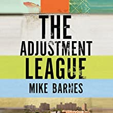 The Adjustment League Audiobook by Mike Barnes Narrated by David Woodward