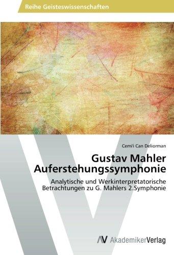 Gustav Mahler Auferstehungssymphonie Analytische und Werkinterpretatorische  Betrachtungen zu G. Mahlers 2.Symphonie  [Deliorman, Cemi\'i Can] (Tapa Blanda)