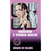 SAS 48 Marathon à Spanish Harlem (French Edition)