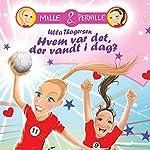 Hvem var det, der vandt i dag? (Mille & Pernille 1) | Ulla Thøgersen