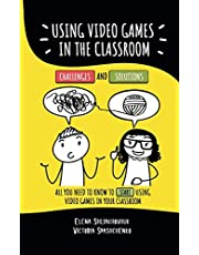 Using video games in the classroom. Challenges and Solutions: All you need to know to start using video games in your classroom