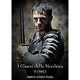 I Giorni della Vendetta (Nemici Vol. 2) (Italian Edition)