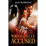 Wrongfully Accused | Ana Barrons