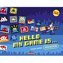 HELLO MY GAME IS : JOUE AVEC INVADER