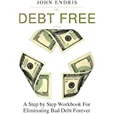 The Debt Free Cycle: The Ten Steps Out of Debt Workbook