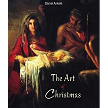 The Art of Christmas: 150+ Christian Paintings - Jesus Christ