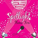 Spotlight Audiobook by Ilana Fox Narrated by Willow Nash