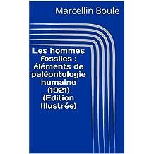 Les hommes fossiles : éléments de paléontologie humaine (1921) (Edition Illustrée) (French Edition)