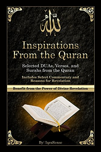 Inspirations from the Quran - Selected DUAs, Verses, and Surahs from the Quran: Includes Select Commentary, Tafsir, and Reasons for Revelation Paperback – 25 May 2014