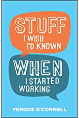 Stuff I Wish I'd Known When I Started Working Paperback