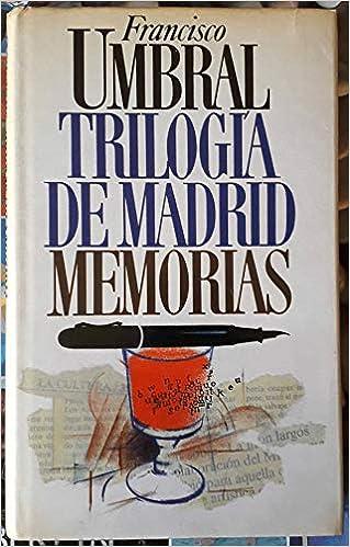 Trilogía de Madrid. Memorias.