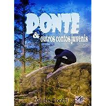 Ponte & outros contos Juvenis: (Edição Especial Contos Juvenis)