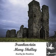 Frankenstein: The Modern Prometheus Audiobook by Mary Wollstonecraft Shelley Narrated by Jim Donaldson
