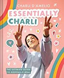 Essentially Charli: The Ultimate Guide to Keeping
