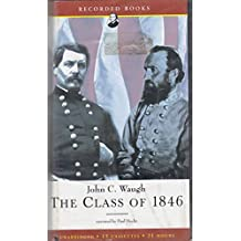 The Class of 1846 - From West Point to Appomattox: Stonewall jackson, George McClellan and Their Brothers