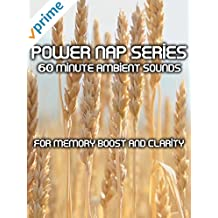 Power nap series 60 minutes ambient sounds for memory boost and clarity
