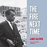 The Fire Next Time  Audiobook by James Baldwin Narrated by Jesse L. Martin