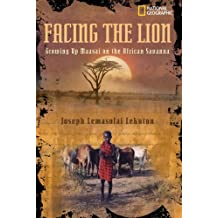 Facing the Lion: Growing Up Maasai on the African Savanna (Biography)