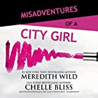 Misadventures of a City Girl: Misadventures Book 2 Audiobook by Meredith Wild, Chelle Bliss Narrated by Lance Greenfield, Jennifer Mack