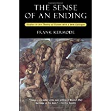 The Sense of an Ending: Studies in the Theory of Fiction with a New Epilogue