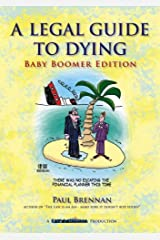 Legal guide to dying: Baby Boomer Edition (Law & Disorder Book 2) Kindle Edition