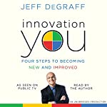 Innovation You: Four Steps to Becoming New and Improved | Jeff Degraff