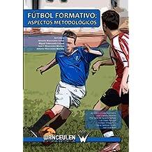 Futbol Formativo: Aspectos Metodologicos