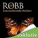Eine mörderische Hochzeit (Eve Dallas 03) Audiobook by J. D. Robb Narrated by Tanja Geke