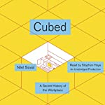 Cubed: A Secret History of the Workplace | Nikil Saval