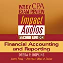 Wiley CPA Examination Review Impact Audio, Second Edition: Financial Accounting and Reporting Audiobook by Debra Hopkins Narrated by Debra Hopkins