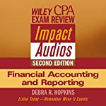 Wiley CPA Examination Review Impact Audio, Second Edition: Financial Accounting and Reporting | Debra Hopkins