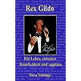 Rex Gildo. Ein Leben Zwischen Heimlichkeit Und Applaus